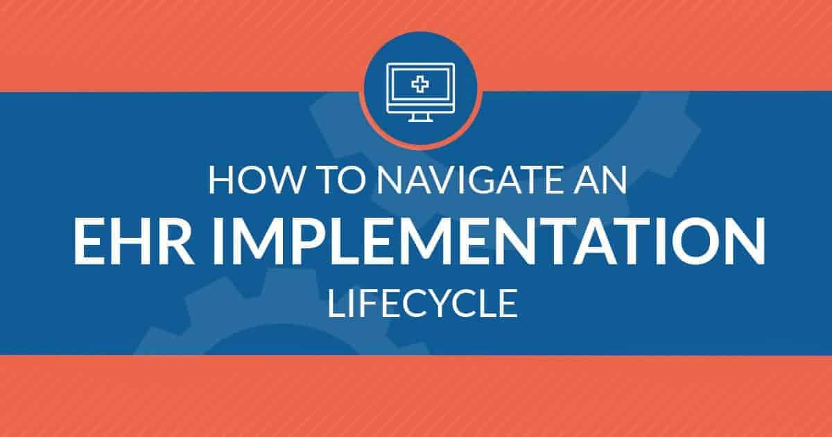 How to Navigate an EHR Implementation Lifecycle