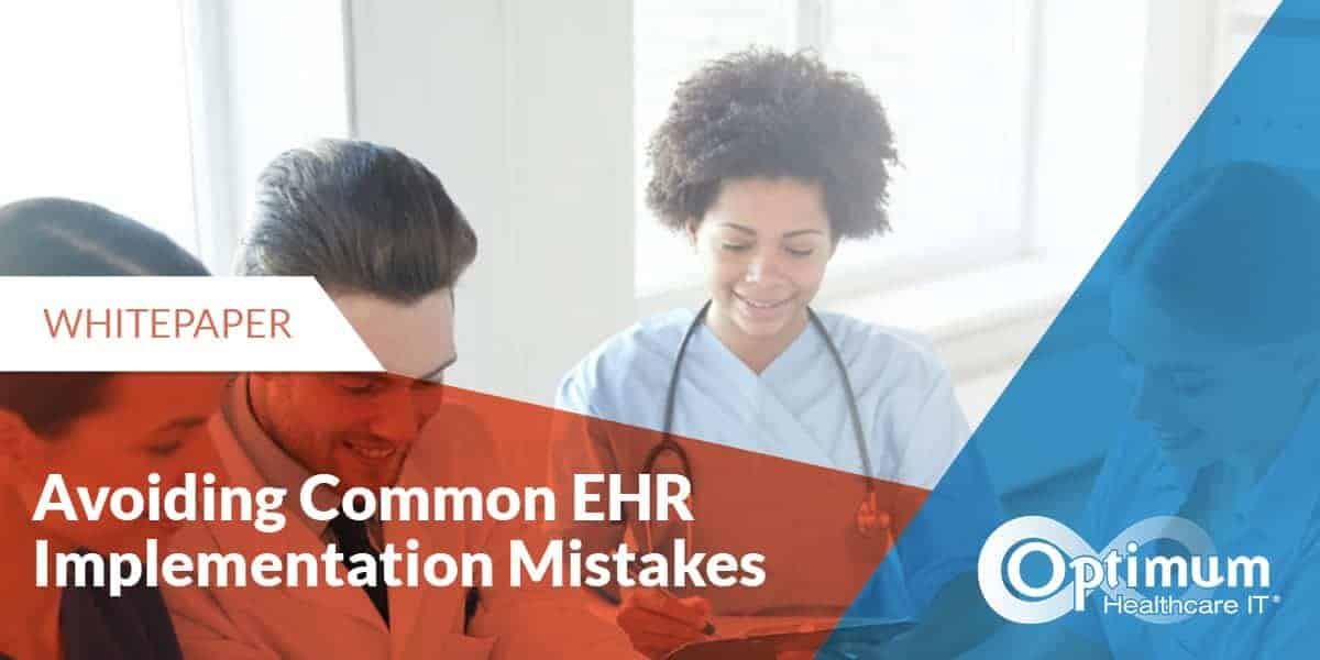 Avoiding Common EHR Implementation Mistakes