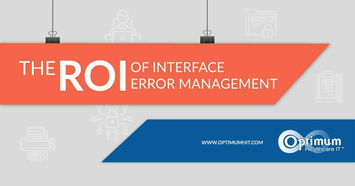 The ROI of Interface Error Management