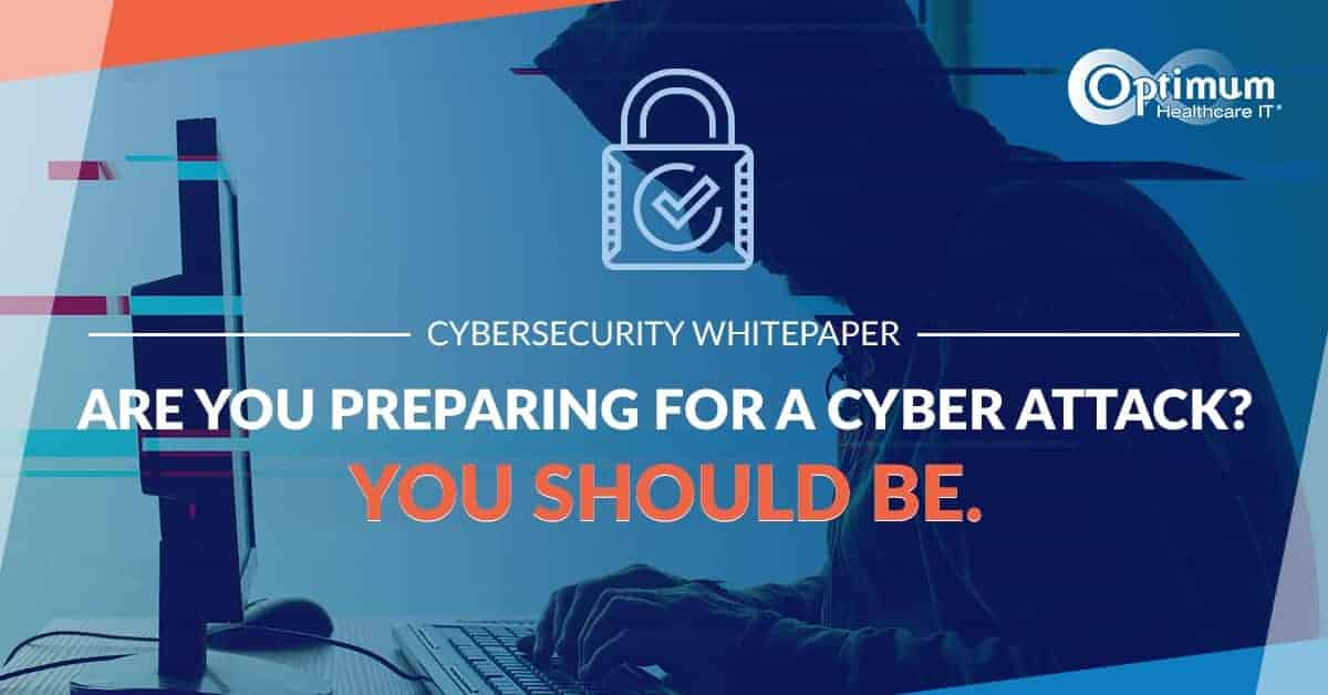 Are you Preparing for a Cyber Attack? You Should Be