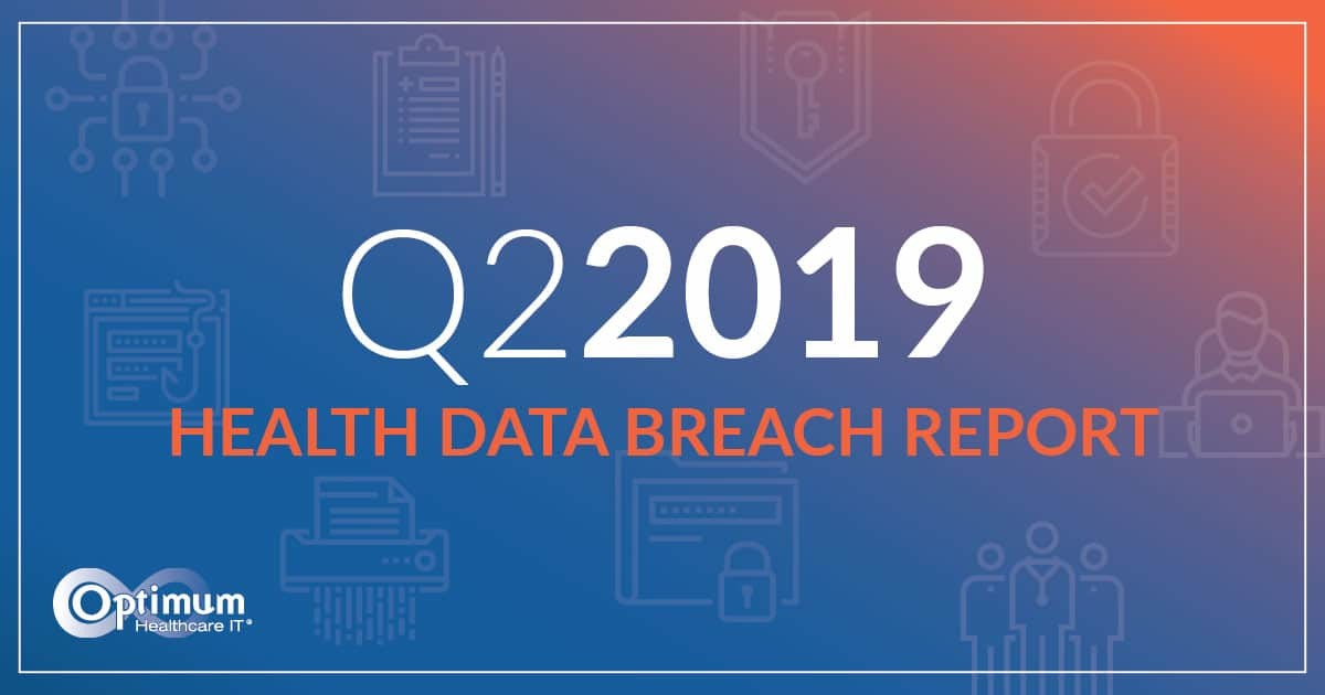 Q2 2019 Health Data Breaches
