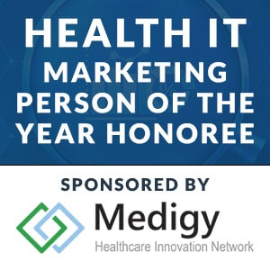 Health IT - Marketing Person of the Year Honoree sponsored by Medigy